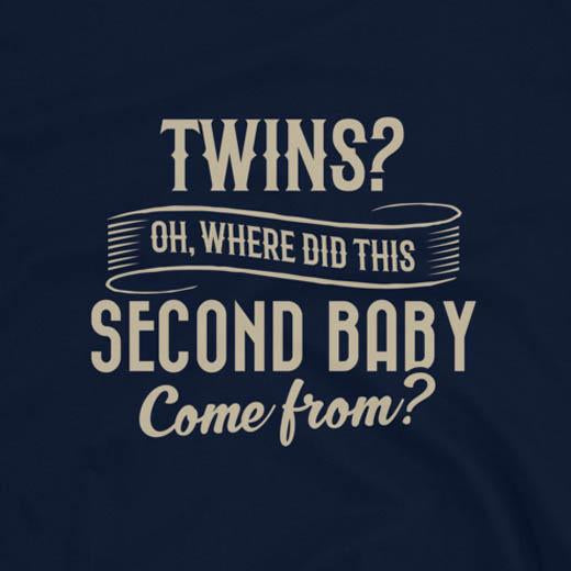 Twins? Oh, Where Did This Second Baby Come From? T-Shirt