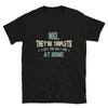 No, They're Triplets. I Left the Ugly One at Home - Black T-Shirt