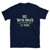 No, They're Triplets. I Left the Ugly One at Home - Navy T-Shirt