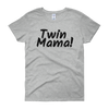 Twin Mama! T-Shirt (black on gray)