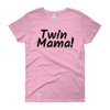 Twin Mama! T-Shirt (black on pink)