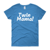 Twin Mama! T-Shirt (white on sapphire blue)