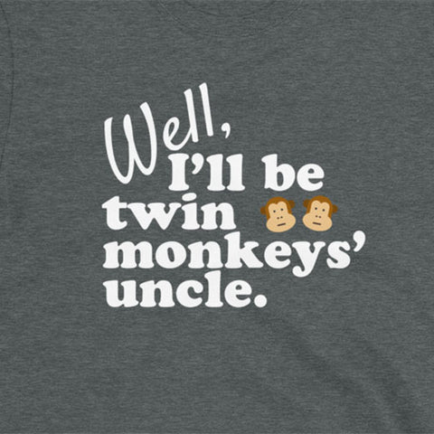 Twin Monkeys' Uncle T-Shirt