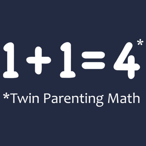Twin Parenting Math: 1+1=4 T-Shirt