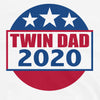 Twin Dad 2020 (Election Parody Shirt)