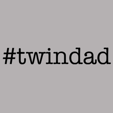 #twindad Hashtag Twin Dad T-Shirt