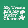 My Twins Are My Lucky Charms T-Shirt