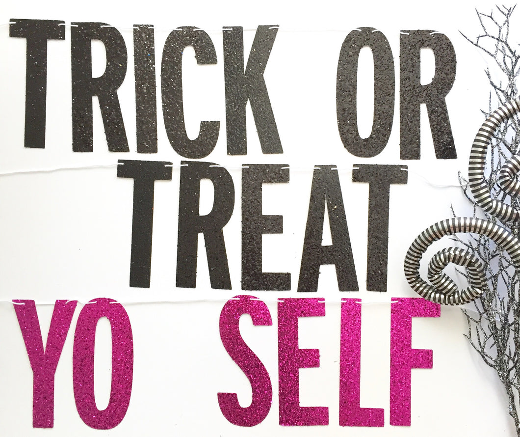 HALLOWEEN:  Trick or Treat Yo Self Banner - Glambanners - 1