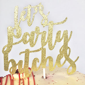 Let's Party Bitches Cake Topper - Glambanners - 1