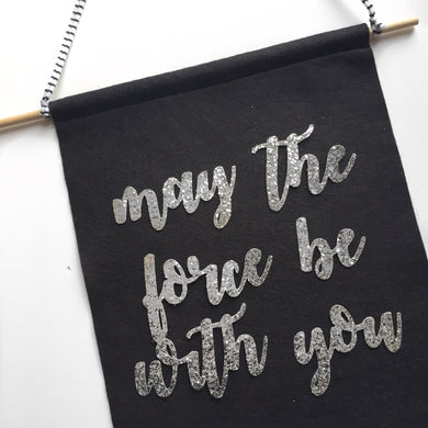 May the Force be with You Feltie - Glambanners - 1