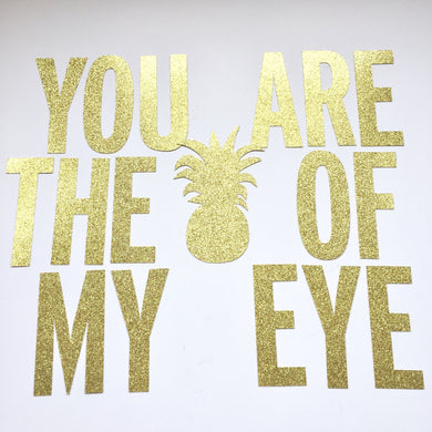 You are the Pineapple of my Eye Banner