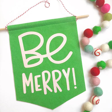 CHRISTMAS:  Be Merry Feltie Banner
