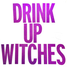 HALLOWEEN:  Drink Up Witches Banner