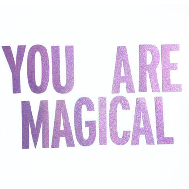 You are Magical Glitter Banner