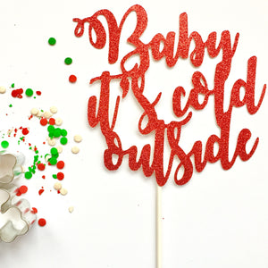 CHRISTMAS:  Baby it's Cold Outside Cake Topper