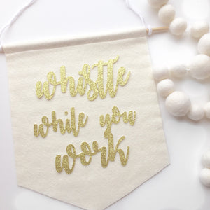 Whistle While You Work Feltie - Glambanners - 1