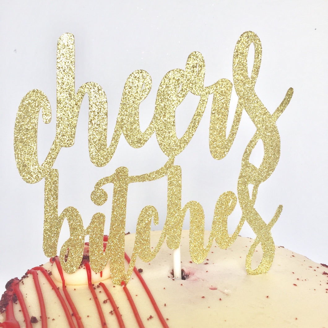 Cheers Bitches Cake Topper - Glambanners - 1