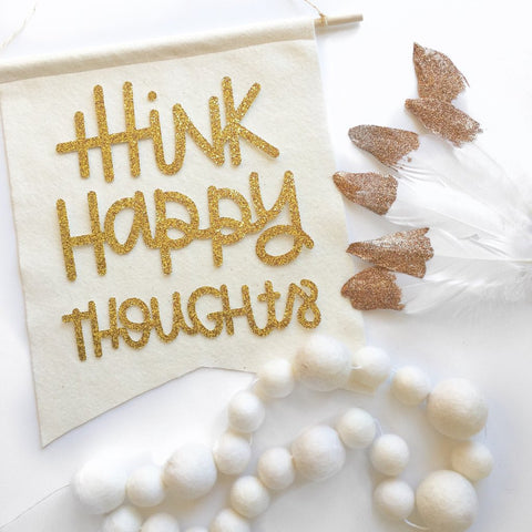 Think Happy Thoughts Feltie - Glambanners - 1