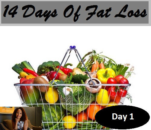 Eat Whole Food Food - Day 1 of 14 Days Fat Loss