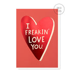 Freakin' Love You Card