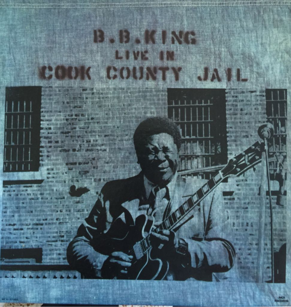 B.B. King ‎– Live In Cook County Jail