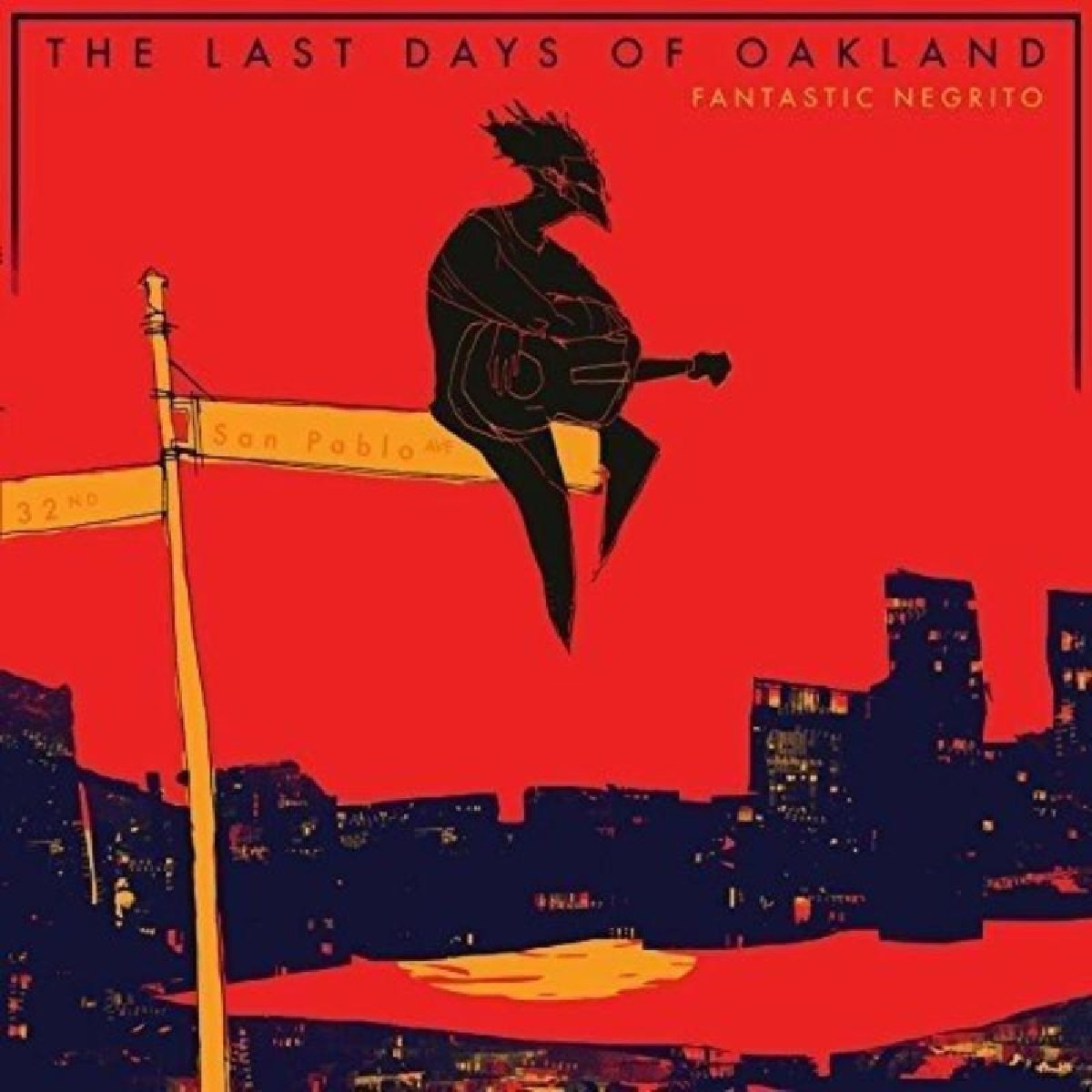 Fantastic Negrito ‎– The Last Days Of Oakland