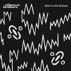 The Chemical Brothers ‎– Born In The Echoes