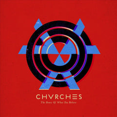 CHVRCHES - BONES OF WHAT YOU BELIEVE