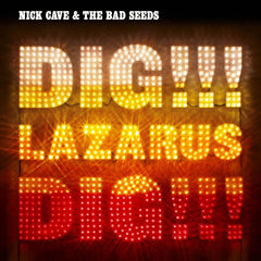 Nick Cave & The Bad Seeds ‎– Dig, Lazarus, Dig!!!