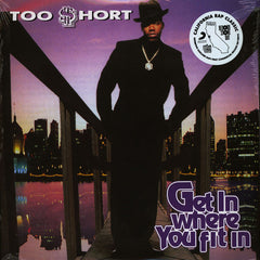 Too $hort ‎– Get In Where You Fit In