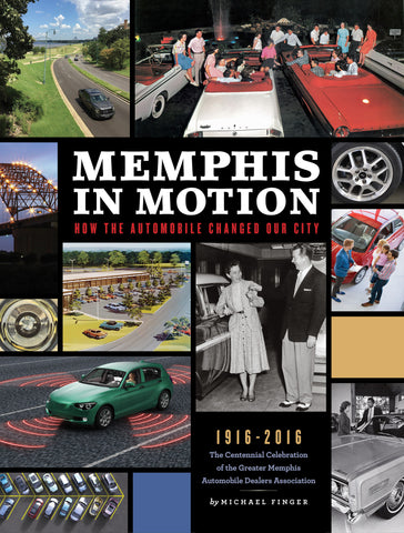 Memphis in Motion - How the Automobile Changed Our City