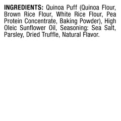 INGREDIENTS: Quinoa Puff (Quinoa Flour, Brown Rice Flour, White Rice Flour, Pea Protein Concentrate, Baking Powder), High Oleic Sunflower Oil, Seasoning: Sea Salt, Parsley, Dried Truffle, Natural Flavor.