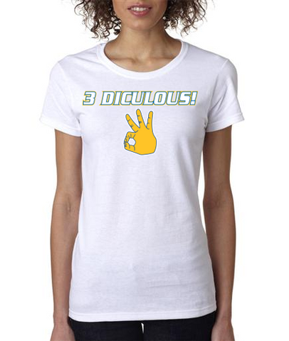 """3 DICULOUS"" Ladies Heavy Cotton Short Sleeve T-Shirt"