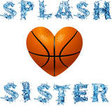 """SPLASH SISTER with Basketball Heart"" Ladies Heavy Cotton Short Sleeve T-Shirt"