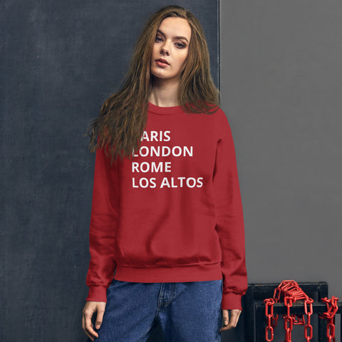 """Paris London Rome Los Altos"" Unisex Sweatshirt"