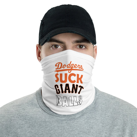 """Dodgers Suck Giant Balls"" Neck Gaiter"