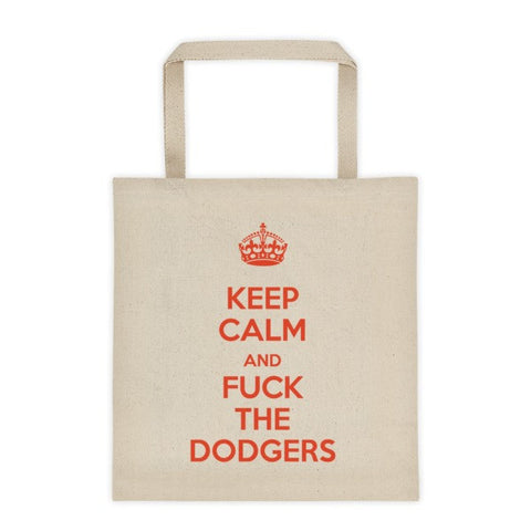 """Keep Calm and Fuck The Dodgers"" Tote Bag"