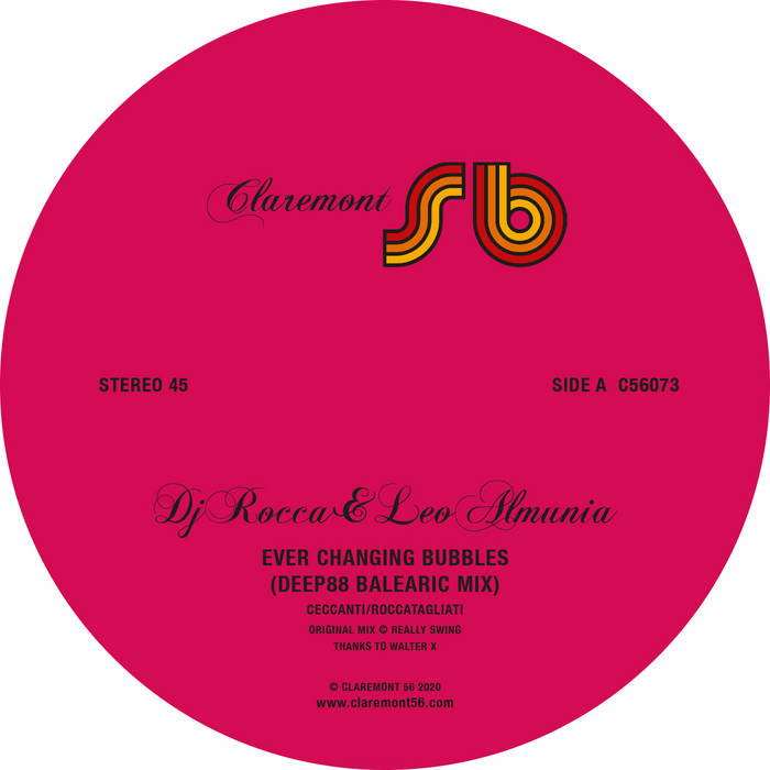 DJ ROCCA & LEO ALMUNIA : EVER CHANGING BUBBLES [ Claremont 56 ]