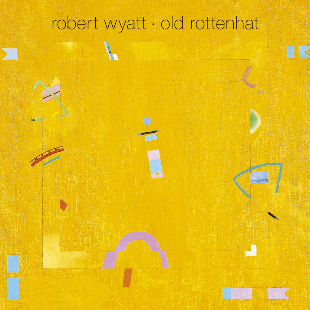 ROBERT WYATT : OLD ROTTENHAT [ Rough Trade ]