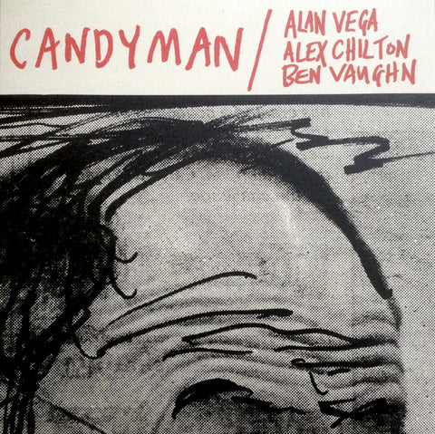 ALAN VEGA / ALEX CHILTON / BEN : CANDYMAN [ Light In The Attic ]