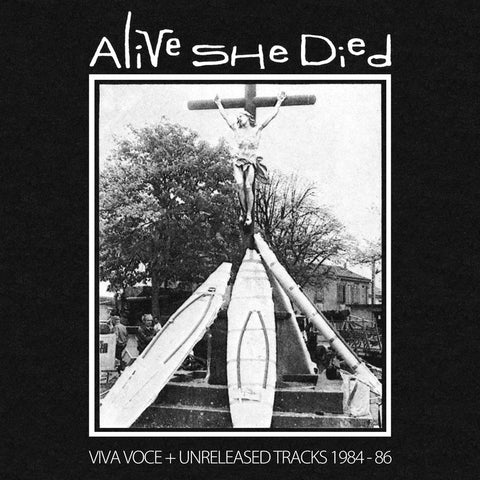 ALIVE SHE DIED : UNRELEASED TRACKS 1984-86 [ Geheimnis ]