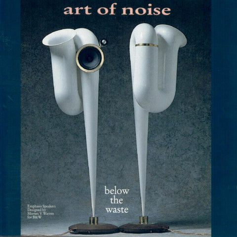 ART OF NOISE : BELOW THE WASTE [ China Records ]