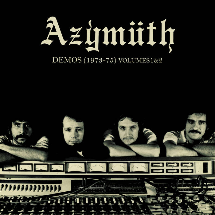 AZYMUTH : DEMOS (1973-1975) VOL.1 [  Far Out Recordings ‎]