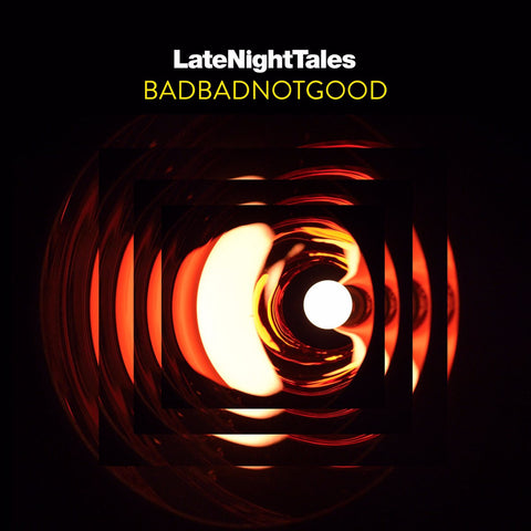 BADBADNOTGOOD : VARIOUS ARTISTS [ Late Night Tales ]