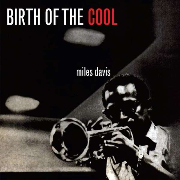 MILES DAVIS : BIRTH OF THE COOL [ Capitol ]