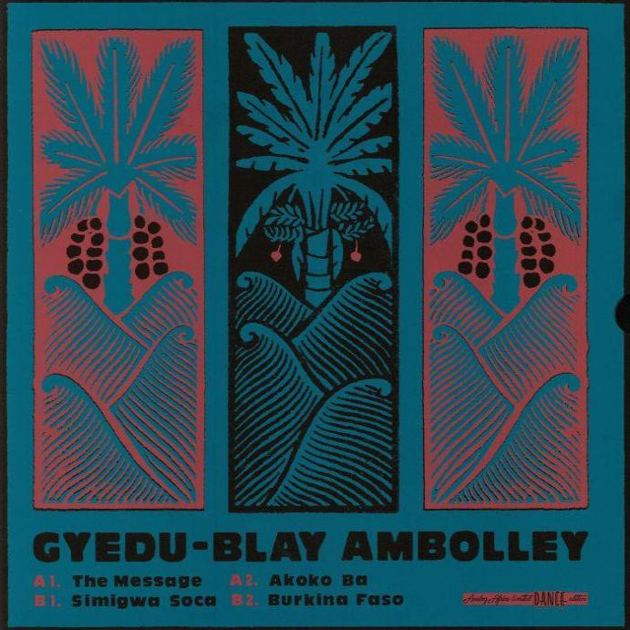 GYEDU-BLAY AMBOLLEY : THE MESSAGE  [ Analog Africa ]