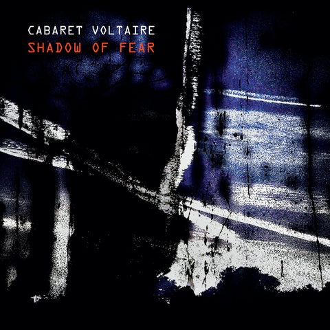 CABARET VOLTAIRE : SHADOW OF FEAR [Mute]