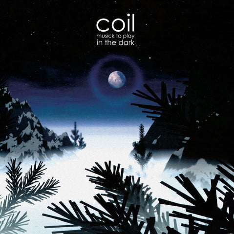 COIL : MUSIC TO PLAY IN THE DARK [Dais Records]