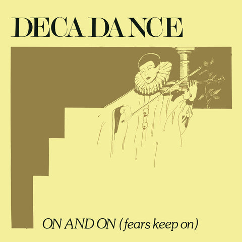DECADANCE : ON AND ON (FEARS KEEP ON) [ Mannequin ]