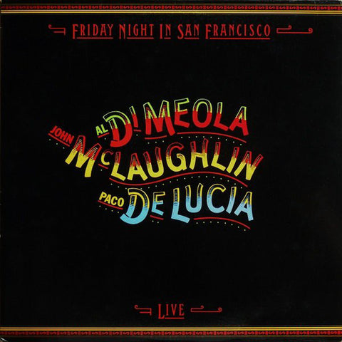 AL DI MEOLA, McLAUGHLIN, PACO DE LUCIA : FRIDAY NIGHT IN SAN FRANCISCO  [Columbia]